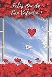 FELIZ DÍA DE SAN VALENTÍN: Pequeño cuaderno lindo para decir cuánto lo amas - Cuaderno de notas - 100 páginas con líneas y margen - Dim 15x23 cm - Idea regalo para enamorados
