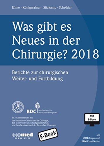 Was gibt es Neues in der Chirurgie? Jahresband 2018: Berichte zur chirurgischen Weiter- und Fortbildung