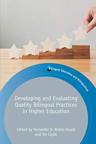 Compare Textbook Prices for Developing and Evaluating Quality Bilingual Practices in Higher Education Volume 128 Bilingual Education & Bilingualism, 128  ISBN 9781788923682 by Rubio-Alcalá, Fernando D.,Coyle, Do