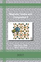 Magnetic Oxides and Composites II (Materials Research Foundations)