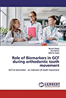 Role of Biomarkers in GCF during orthodontic tooth movement