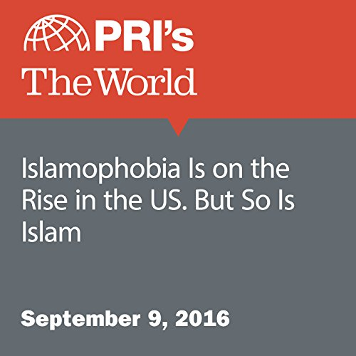 Islamophobia Is on the Rise in the US. But So Is Islam audiobook cover art