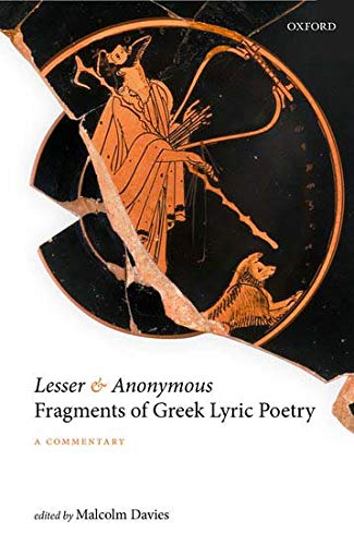 Compare Textbook Prices for Lesser and Anonymous Fragments of Greek Lyric Poetry: A Commentary  ISBN 9780198860501 by Davies, Malcolm