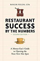 Restaurant Success by the Numbers Second Edition A Money Guy s Guide to Opening the Next New Hot Spot