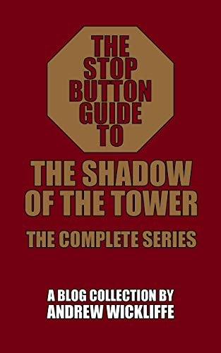 The Stop Button Guide to The Shadow of the Tower: The Complete Series (English Edition)