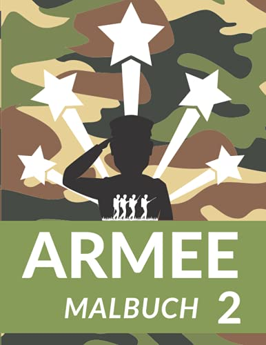 Armee Malbuch: Malbuch für Kinder 50 Zeichnungen Soldaten Panzer Raketenfahrzeug und viele Andere tolles Geschenk!
