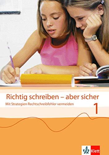 Richtig schreiben - aber sicher 1: Arbeitsheft Klasse 5/6: Mit Strategien. Rechtschreibfehler vermeiden. Hauptschule, Realschule Jahgangsstufen 5/6