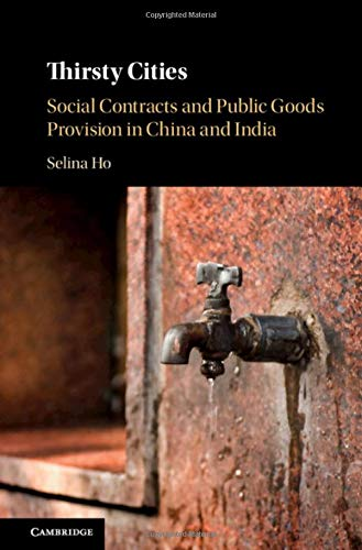 Compare Textbook Prices for Thirsty Cities: Social Contracts and Public Goods Provision in China and India  ISBN 9781108427821 by Ho, Selina
