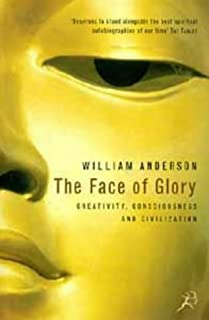 The Face of Glory: Creativity, Consciousness and Civilization