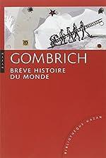 Brève Histoire du Monde d'Ernst H. Gombrich