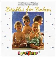 Happy Baby: Beatles for Babies