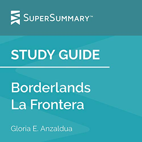 Study Guide: Borderlands La Frontera by Gloria E. Anzaldúa Audiobook By SuperSummary cover art