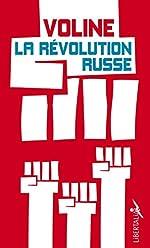 La révolution russe - Histoire critique et vécue. Suivi de