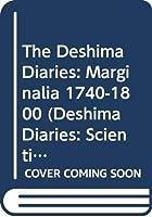 The Deshima Diaries: Marginalia 1740-1800 (Deshima Diaries: Scientific Publications of the Japan-netherlands Institute, No. 21)