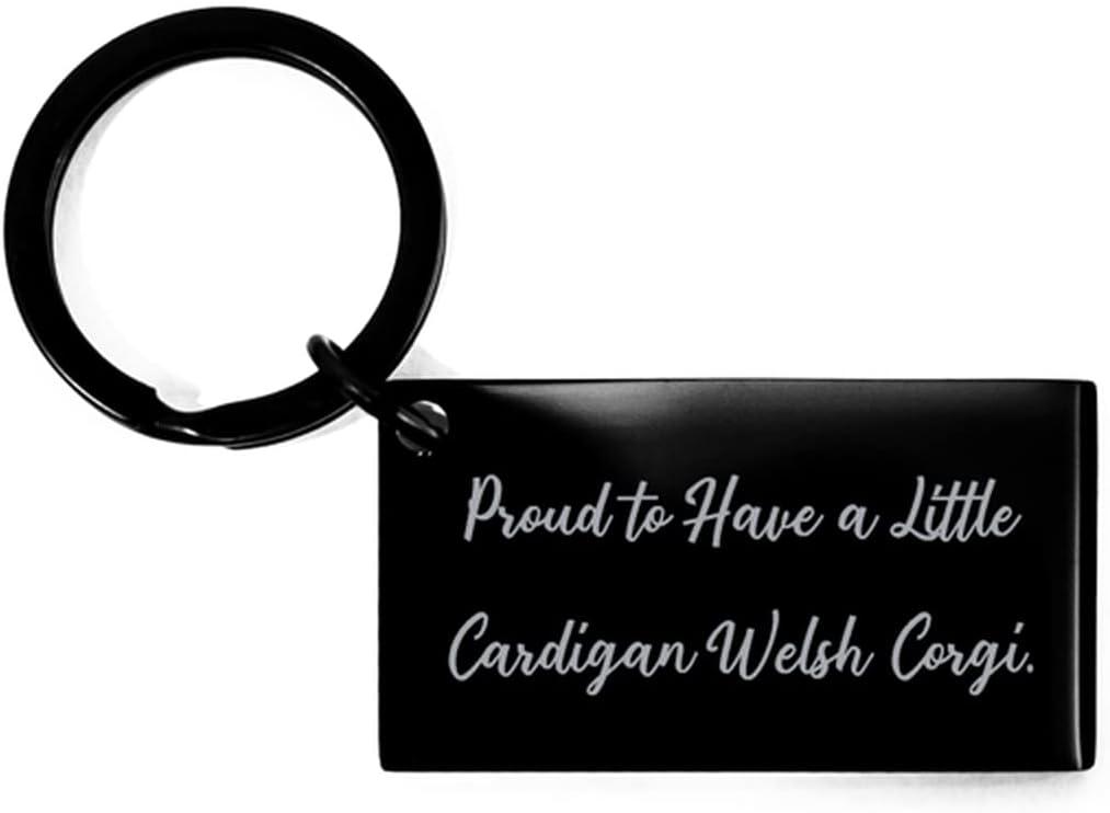 Sarcastic Cardigan Welsh Corgi Dog Gifts, Proud to Have a Little Cardigan Welsh Corgi, Holiday Keychain for Cardigan Welsh Corgi Dog
