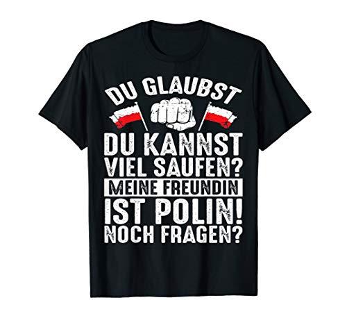 Du glaubst du kannst viel Saufen? | Für Polen | Designer T-Shirt