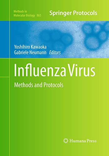 Influenza Virus: Methods and Protocols (Methods in Molecular Biology, Band 865)