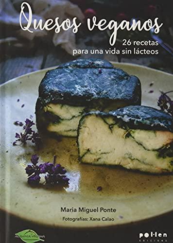 Quesos veganos. 26 Recetas para Una Vida Sin lácteos (Edicions Especials)