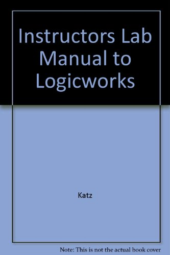 Instructors Lab Manual to Logicworks