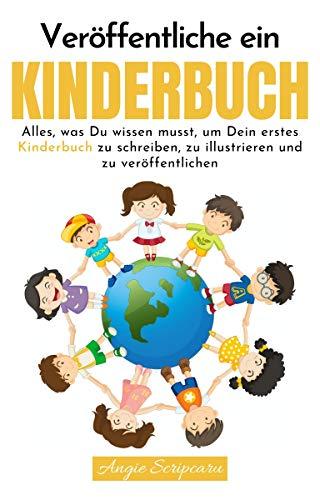 Veröffentliche ein Kinderbuch: Alles, was Du wissen musst, um Dein erstes Kinderbuch...