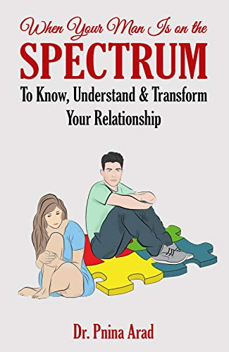 When Your Man Is on the Spectrum: To Know, Understand & Transform Your Relationship (English Edition)