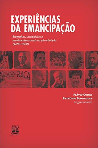 Experiências da emancipação: Biografias, instituições e movimentos sociais no pós-abolição (1890-1980) (Portuguese Edition)