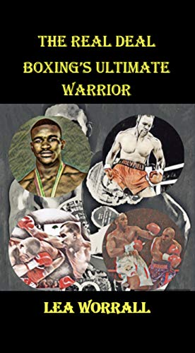 The Real Deal: Boxing's Ultimate Warrior (English Edition)