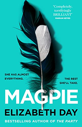 Magpie: The most gripping psychological thriller of the year from Sunday Times bestselling author Elizabeth Day by [Elizabeth Day]