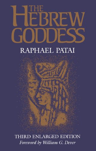 The Hebrew Goddess (Raphael Patai Series in Jewish Folklore and Anthropology) (English Edition)