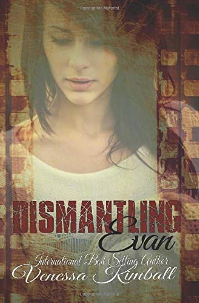 Dismantling Evan (the Evan series)