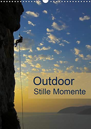 Outdoor-Stille Momente (Wandkalender 2021 DIN A3 hoch)