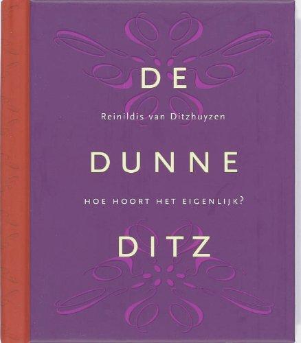De Dunne Ditz: hoe hoort het eigenlijk? in tien wenken en regels met veelgestelde vragen (én antwoorden)