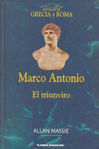 Marco Antonio: El Triunviro