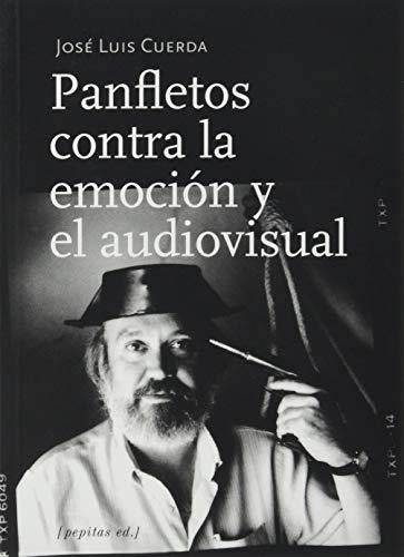 Panfletos contra la emoción y el audiovisual (Ensayo, Band 91)