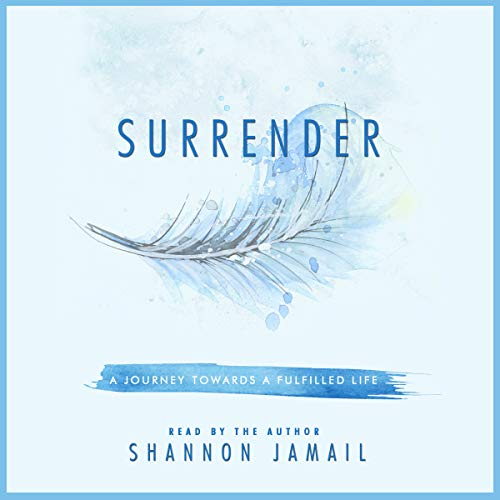 Surrender: A Journey Towards a Fulfilled Life audiobook cover art