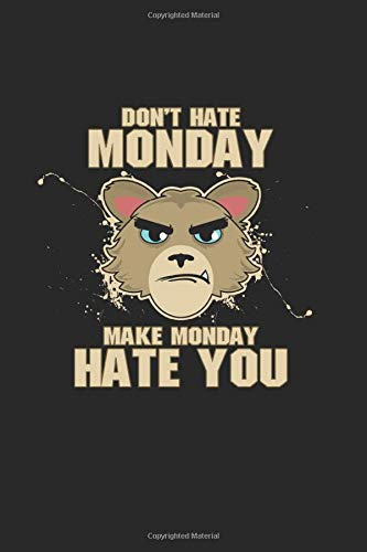 Dont Hate Monday Make Monday Hate You: Dotted Paper Notebook | 120 Sheets | Planner Journal |...