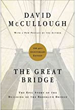 (The Great Bridge: The Epic Story of the Building of the Brooklyn Bridge) [By: McCullough, David] [Jun, 2012]