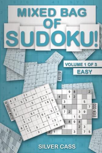 Mixed Bag of Sudoku!: Easy 100+ Puzzles - Kenken, Consecutive, Sudoku XV, Killer, Even-Odd, Greater Than Grids