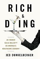 Rich & Dying: An Insider Calls Bullsh*t on America's Healthcare Economy