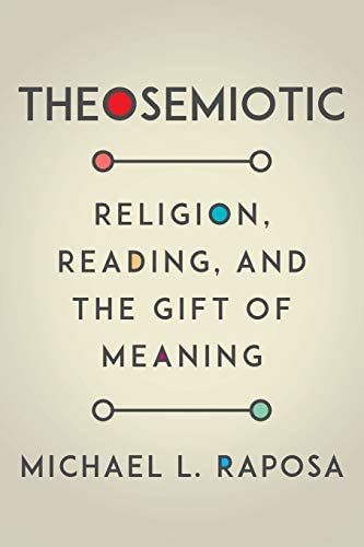 Theosemiotic Religion Reading and the Gift of Meaning product image