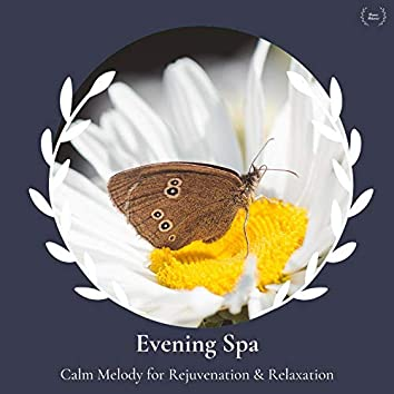 Evening Spa - Calm Melody For Rejuvenation & Relaxation