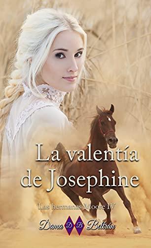 La valentía de Josephine (Serie Las hermanas Moore nº 4)