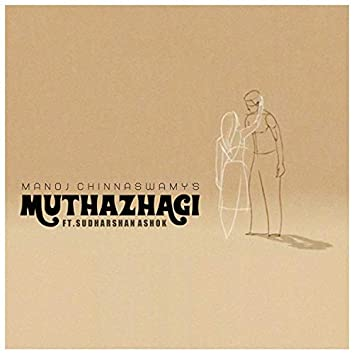 Muthazhagi (feat. Sudharshan Ashok)