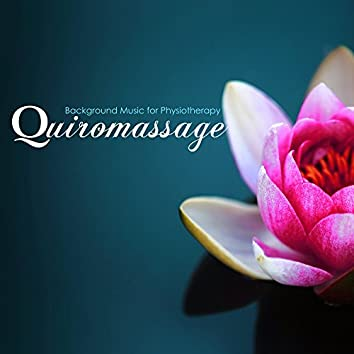 Quiromassage - Background Music for Physiotherapy, Instrumental Songs for Wellness Center