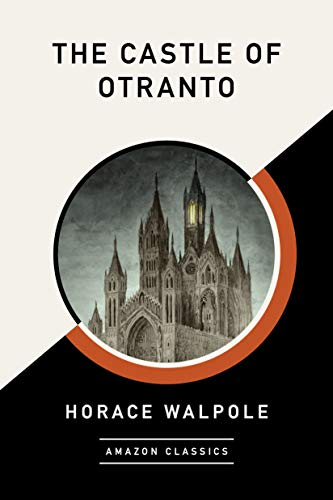 The Castle of Otranto (AmazonClassics Edition) (English Edition)