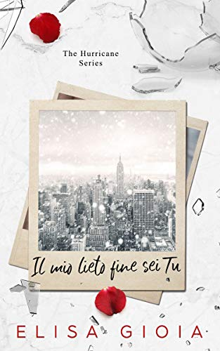 Il mio lieto fine sei tu (The Hurricane Series Vol. 2)