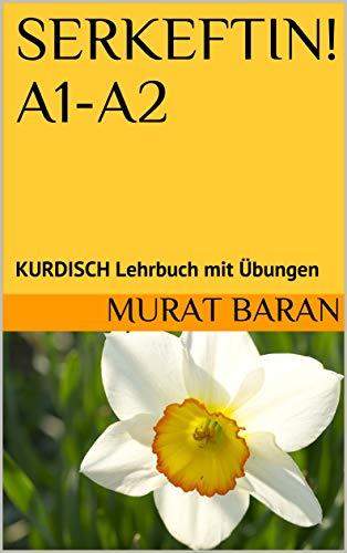 SERKEFTIN! A1-A2: KURDISCH Lehrbuch mit Übungen