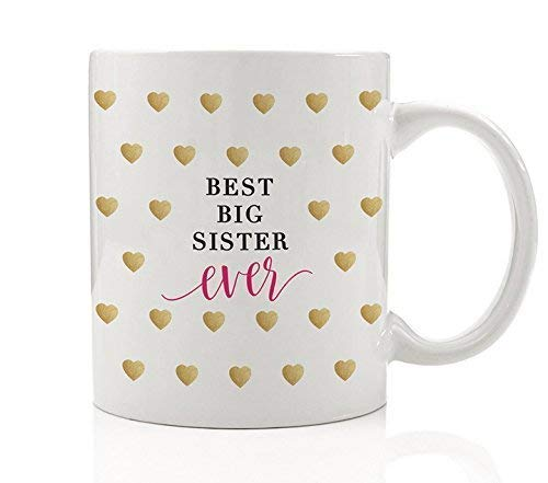 Pretty Best Big Sister Ever Coffee Mug Gift from Younger Sibling Family Member Sis Best Close Friends BFF Birthday Graduation Wedding Christmas Present 11oz Ceramic Tea Cup by Digibuddha DM0171