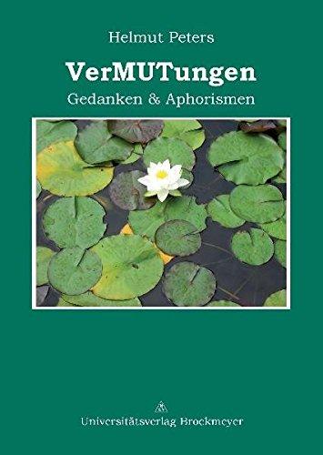 """""""VerMUTungen"""": Gedanken und Aphorismen"""