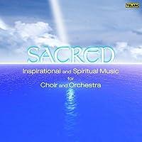 Sacred: Inspirational & Spiritual Music for Choir